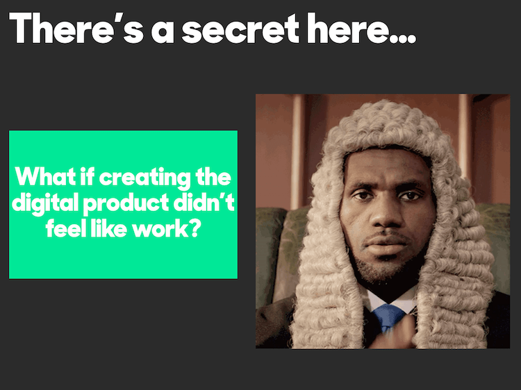 Lebron James cluing you on a secret about digital products