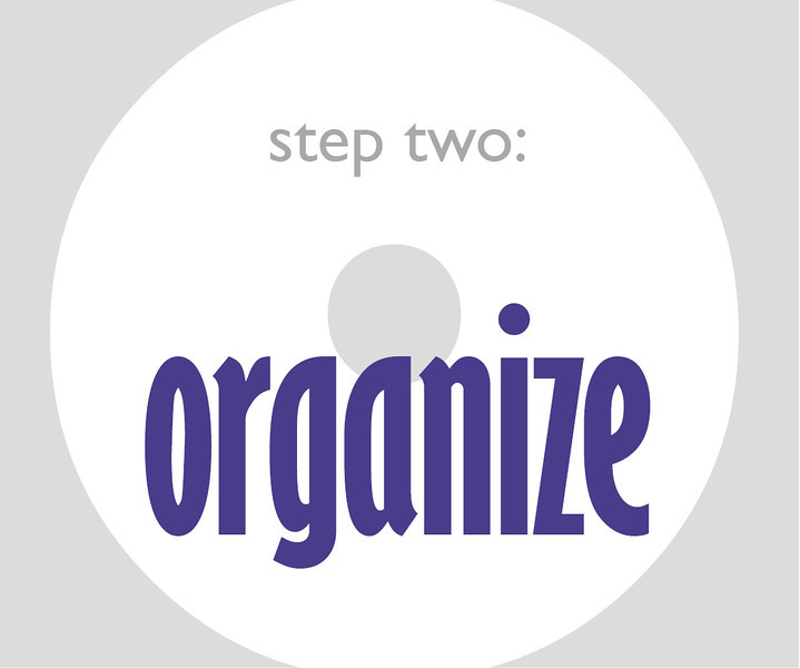 Step Two: Organize