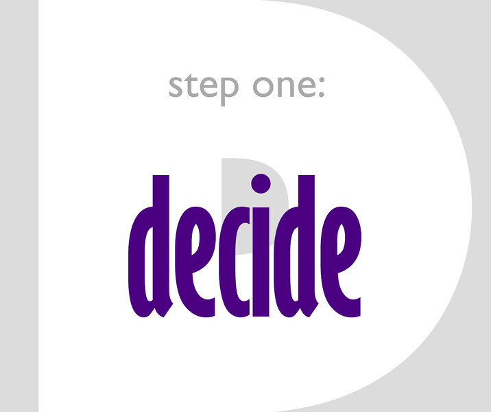 Step One: Decide