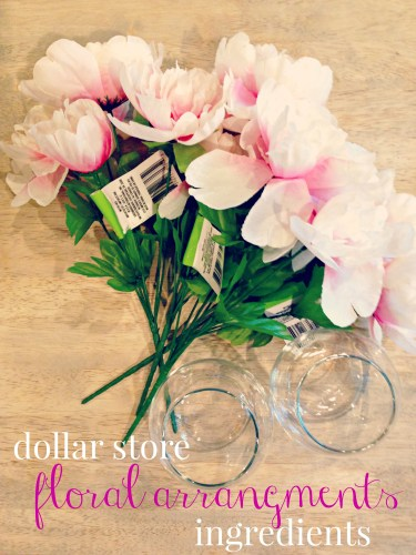 Ingredients for Dollar Store Floral Arrangements
