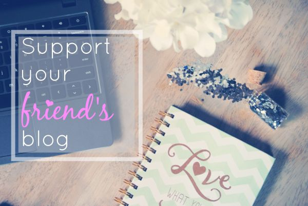 How To Support Your Friend's Blog