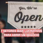 7 setores mais lucrativos para abrir um negócio