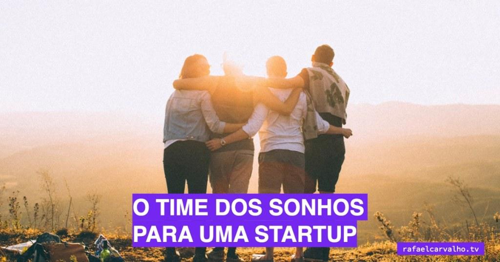O time dos sonhos para uma startup