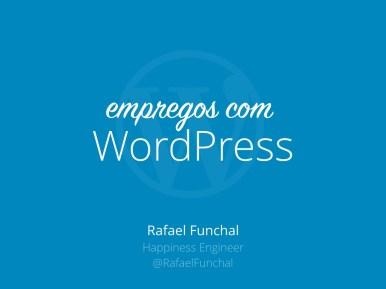 Texto ¨Empregos com WordPress por Rafael Funchal¨ escrito sobre o logo do WordPress, um W dentro de um círculo