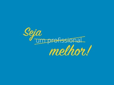 Texto ¨Seja um profissional melhor!¨ com o texto ¨um profissional¨ riscado