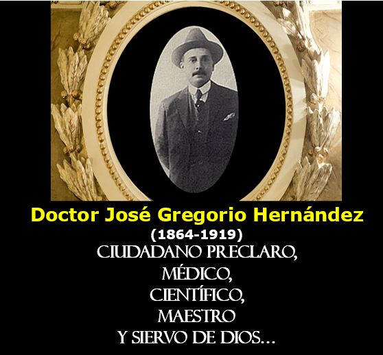 Doctor Jose Gregorio Hernandez 1864 1919 Ciudadano Preclaro Medico Cientifico Maestro Y Siervo De Dios Dr Rafael Muci Mendoza Dr Rafael Muci Mendoza