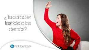 ¿Tu carácter fastidia a los demás?
