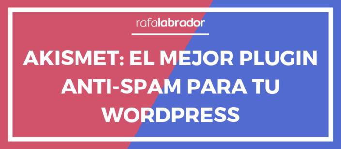 Akismet: El mejor plugin anti-spam
