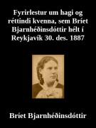 Fyrirlestur um hagi og rjettindi kvenna, sem Bríet Bjarnhjeðinsdóttir hjelt í Reykjavík 30. des. 1887