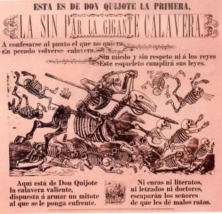 Esta es de don Quijote la primera, la sin par, la gigante calavera. José Guadalupe Posada