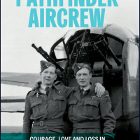 PATHFINDER AIRCREW: Courage, Love and Loss in Bomber Command's Elite Force