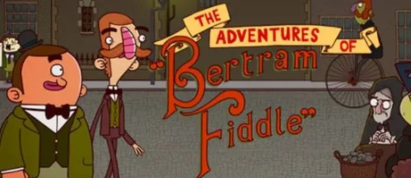 Photo of ADVENTURES OF BERTRAM FIDDLE : EPISODE 1: A DREADLY BUSINESS