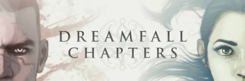 Photo of DREAMFALL CHAPTERS : BOOK ONE: REBORN