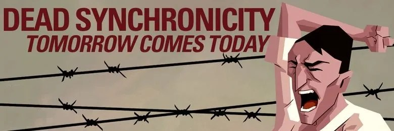Photo of DEAD SYNCHRONICITY: TOMORROW COMES TODAY