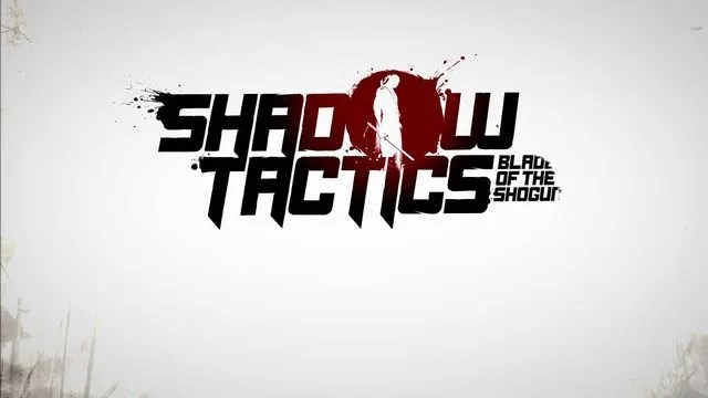 Photo of [UPDATED] Ετοιμάζεται το Shadow Tactics – Blades of the Shogun