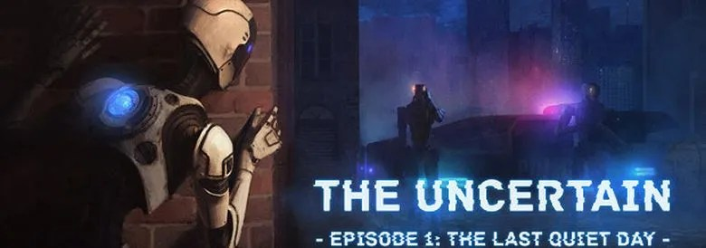 Photo of THE UNCERTAIN EPISODE 1: THE LAST QUIET DAY