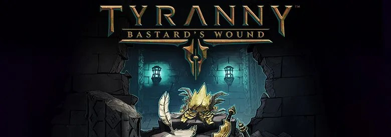 Photo of TYRANNY: BASTARD'S WOUND