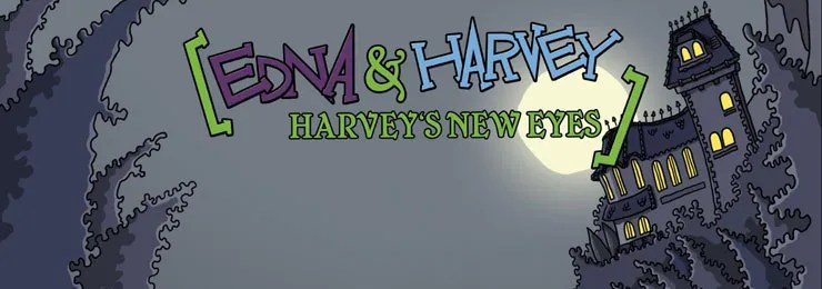 Photo of EDNA AND HARVEY: HARVEY'S NEW EYES
