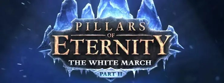 Photo of PILLARS OF ETERNITY: THE WHITE MARCH – PART II
