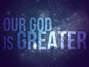 Unser Gott ist größer