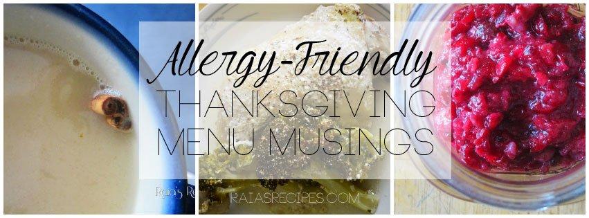 Allergy-Friendly Thanksgiving Menu Musings | RaiasRecipes.com