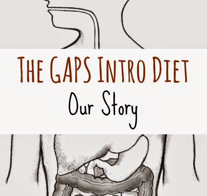 The GAPS Intro Diet – Our Story