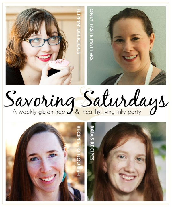 Savoring Saturdays Gluten-Free Linky Party | RaiasRecipes.com