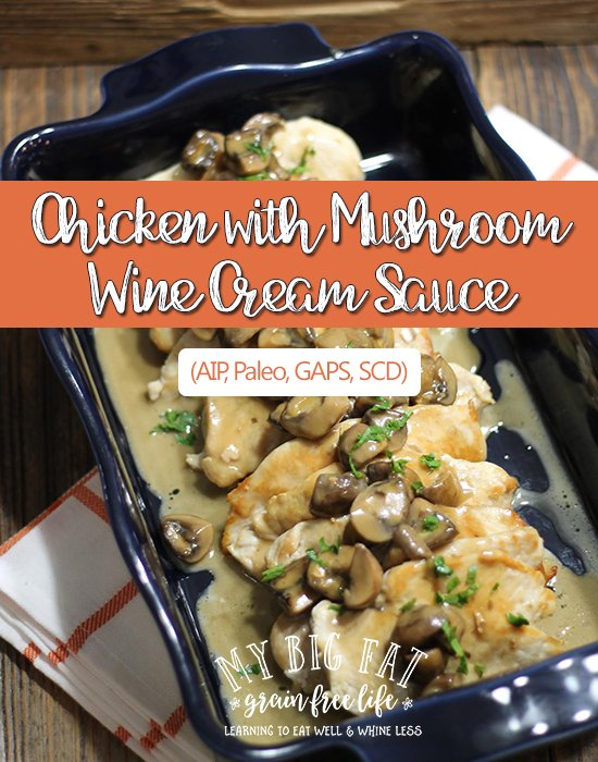 """Paleo Chicken with Mushroom Wine """"Cream"""" Sauce from My Big Fat Grain-Free Life at Allergy Free Thursdays weekly gluten-free linky party.   RaiasRecipes.com"""