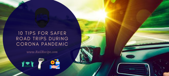 10 Tips For Safer Road Trips During Corona Pandemic