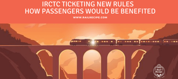 IRCTC Ticket Availability New Rules Effective from 10th October - How Passengers Would be Benefited