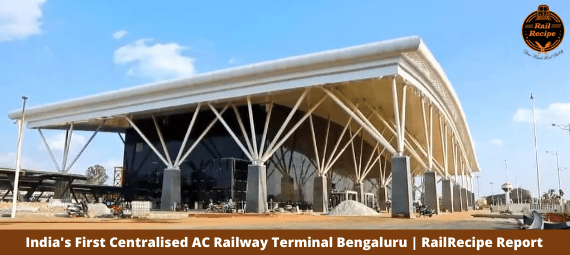 India's First Centralised AC Railway Terminal Bengaluru