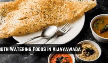 10 Mouth-Watering Foods In Vijayawada