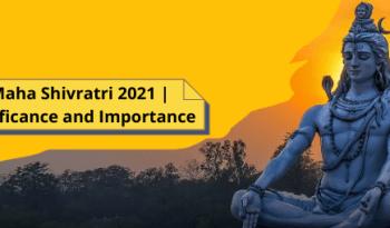 Maha Shivratri 2021 _ Significance and Importance