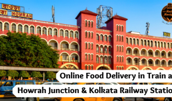 Online Food Delivery in Train at Howrah Junction & Kolkata Railway Station