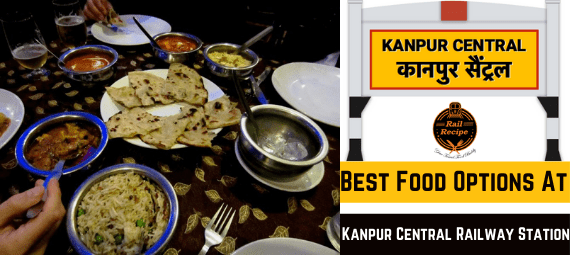 Best Food Options At Kanpur Central Railway Station
