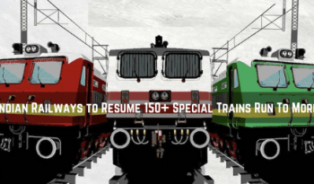 Indian Railways to Resume 150+ Special Trains Run To More