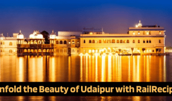 Unfold the Beauty of Udaipur with RailRecipe