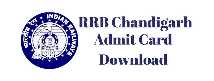 RRB Chandigarh Admit Card 2018: Download Hall Ticket/Call letter for Group D @ rrbcdg.gov.in