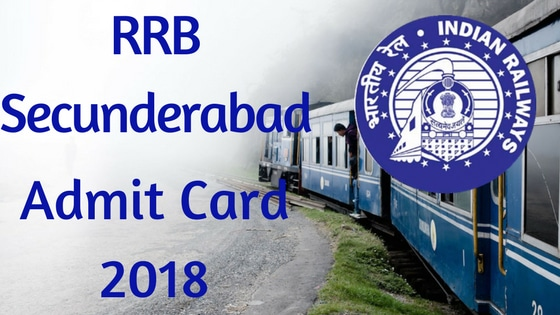 RRB Secunderabad Admit Card 2018 | RRB Hall Ticket Download -rrbsecunderabad.nic.in