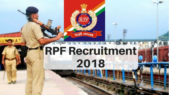 RPF Recruitment 2018: Railway Police SI/Constabe Online Form Available Now - Apply Online