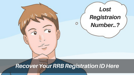 7 Steps To Recover Your Lost/Forgot RRB Registration Number of Group D & ALP
