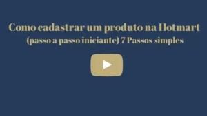 Como cadastrar um produto na hotmart passo a passo iniciante por Raimundo Oliveira