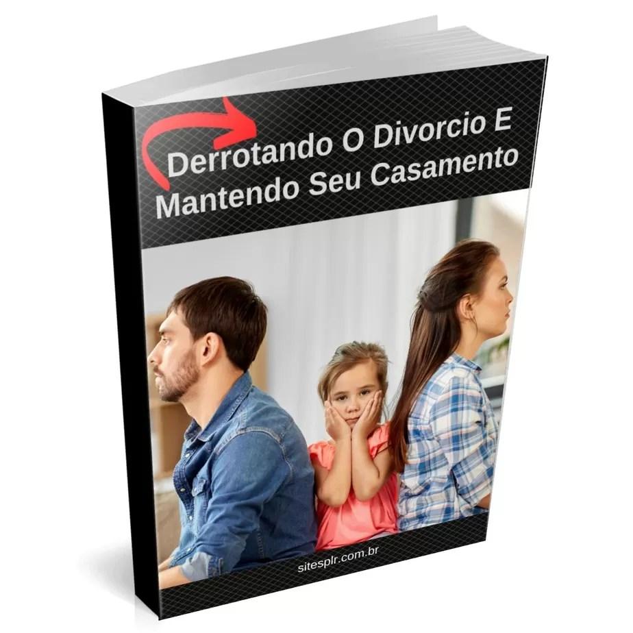 Derrotando o divorcio e mantedo seu casamento