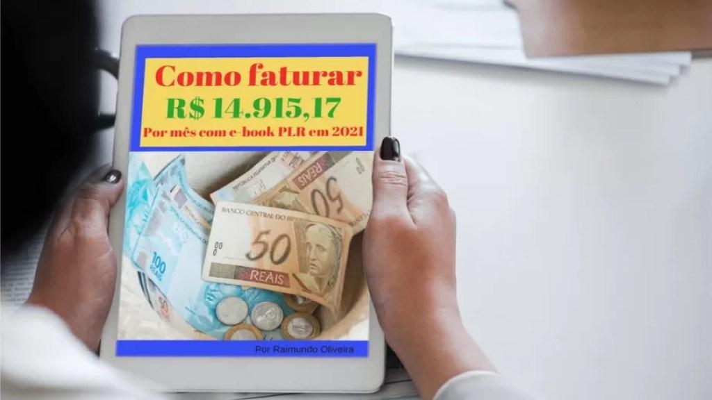 Como faturar R$ 14.915,17 por mês com e-book PLR em 2021