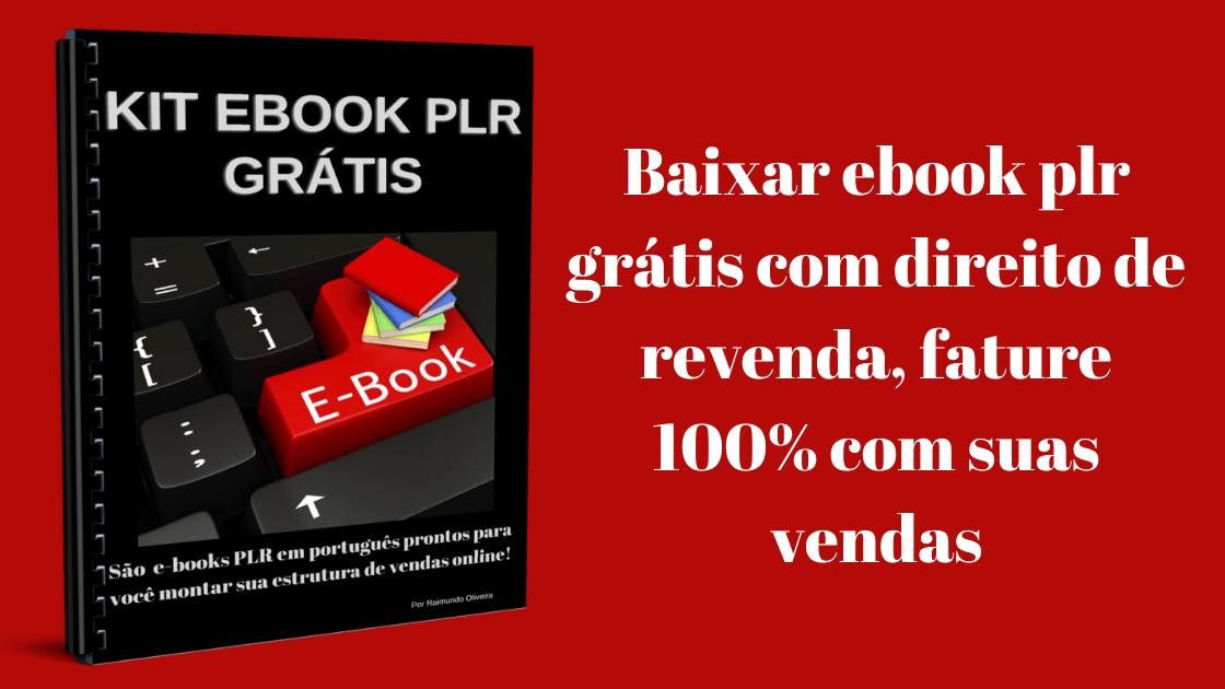 Read more about the article Baixar ebook plr grátis com direito de revenda, fature 100% com suas vendas