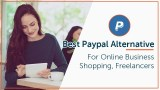 Best Paypal Alternative For Your Online Business