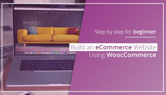 How to Build an eCommerce Website Using WooCommerce