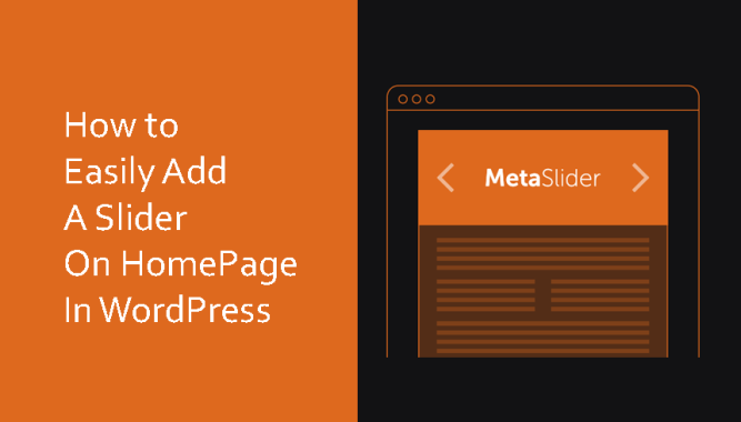 How to Easily Add Slider On Home Page in WordPress