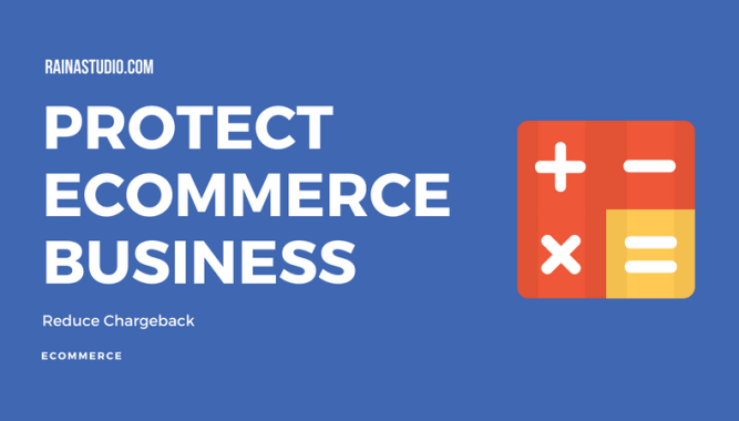How to Protect eCommerce Business from Fraud to Reduce Chargeback