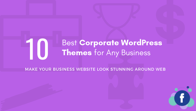 10 Best Corporate WordPress Themes for Any Kind of Business